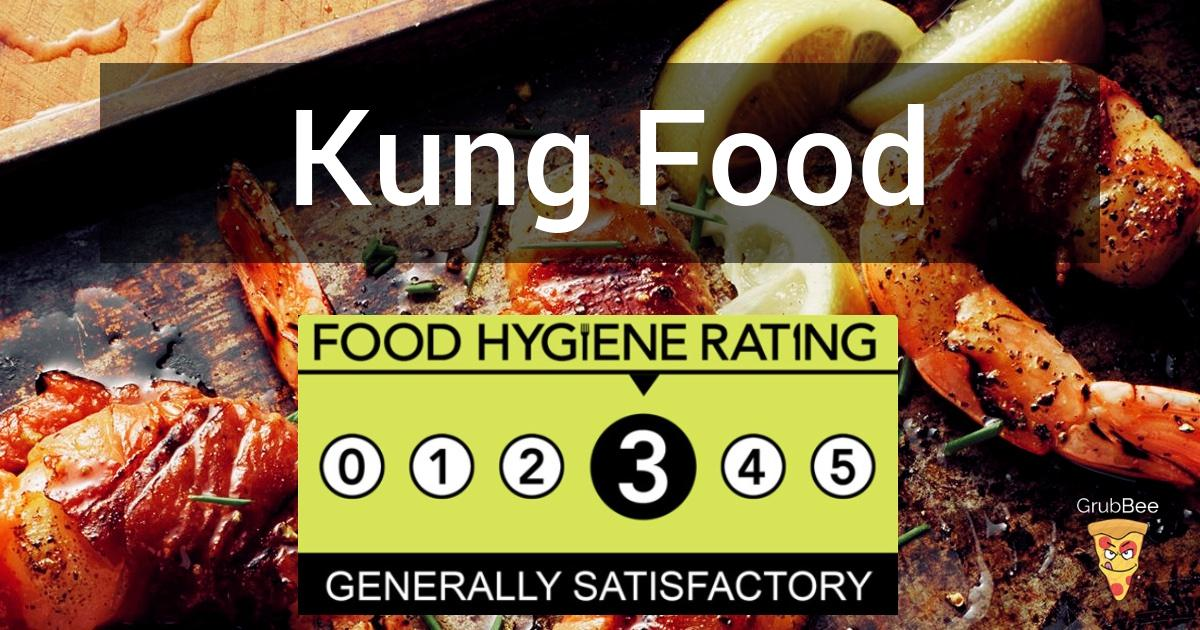 Kung Food In Medway Food Hygiene Rating