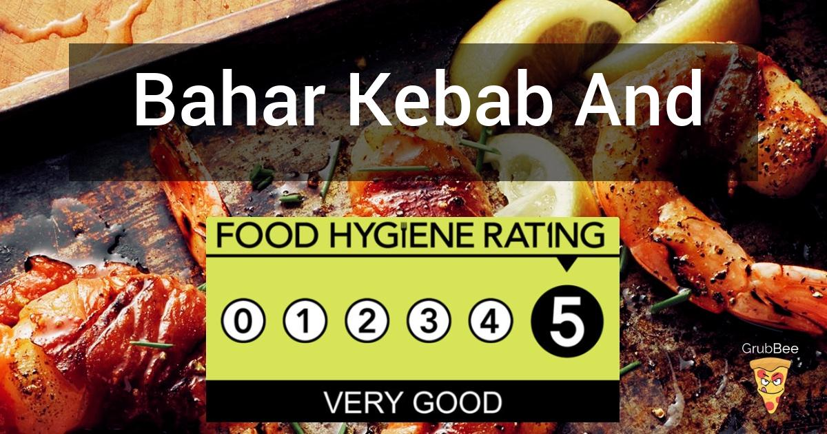 Bahar Kebab And Pizza In Arun Food Hygiene Rating