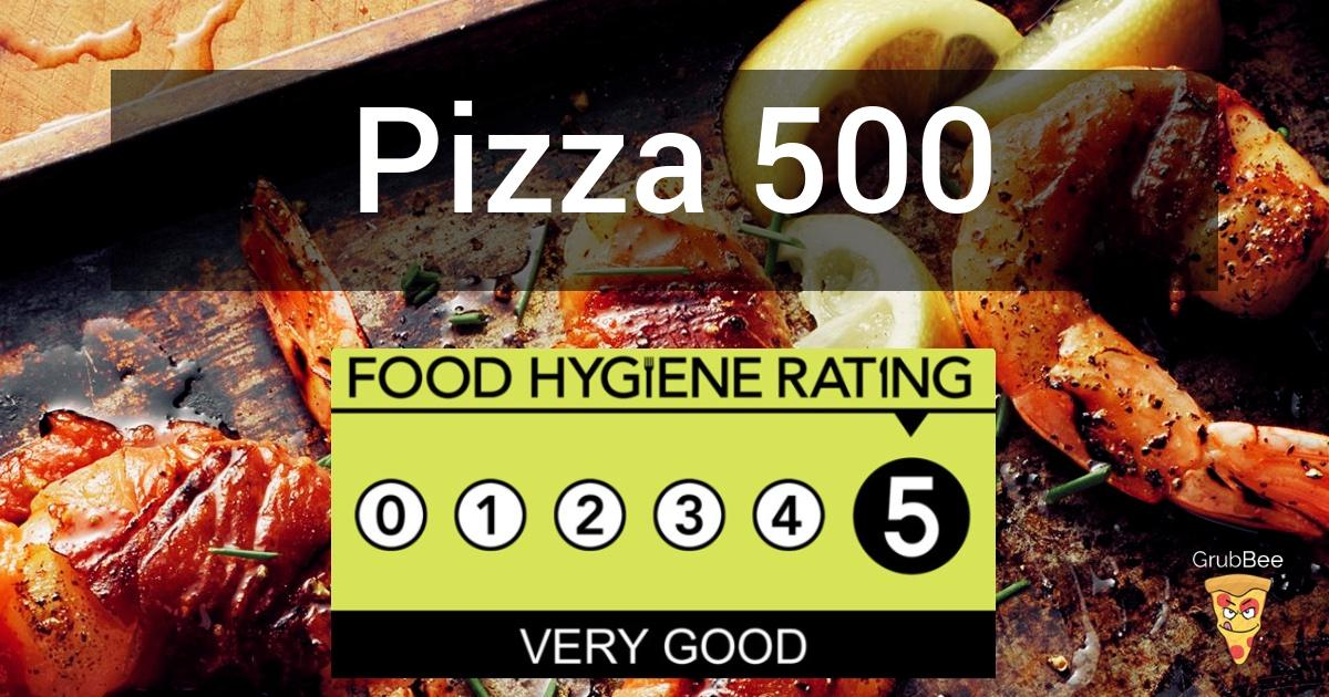 Pizza 500 In Brighton And Hove Food Hygiene Rating