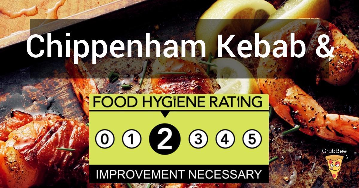 Chippenham Kebab Pizza House In Wiltshire Food Hygiene