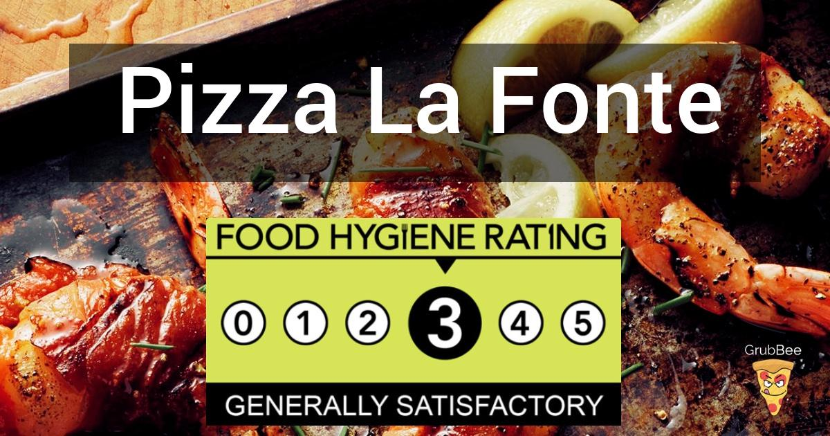 Pizza La Fonte In Leeds Food Hygiene Rating