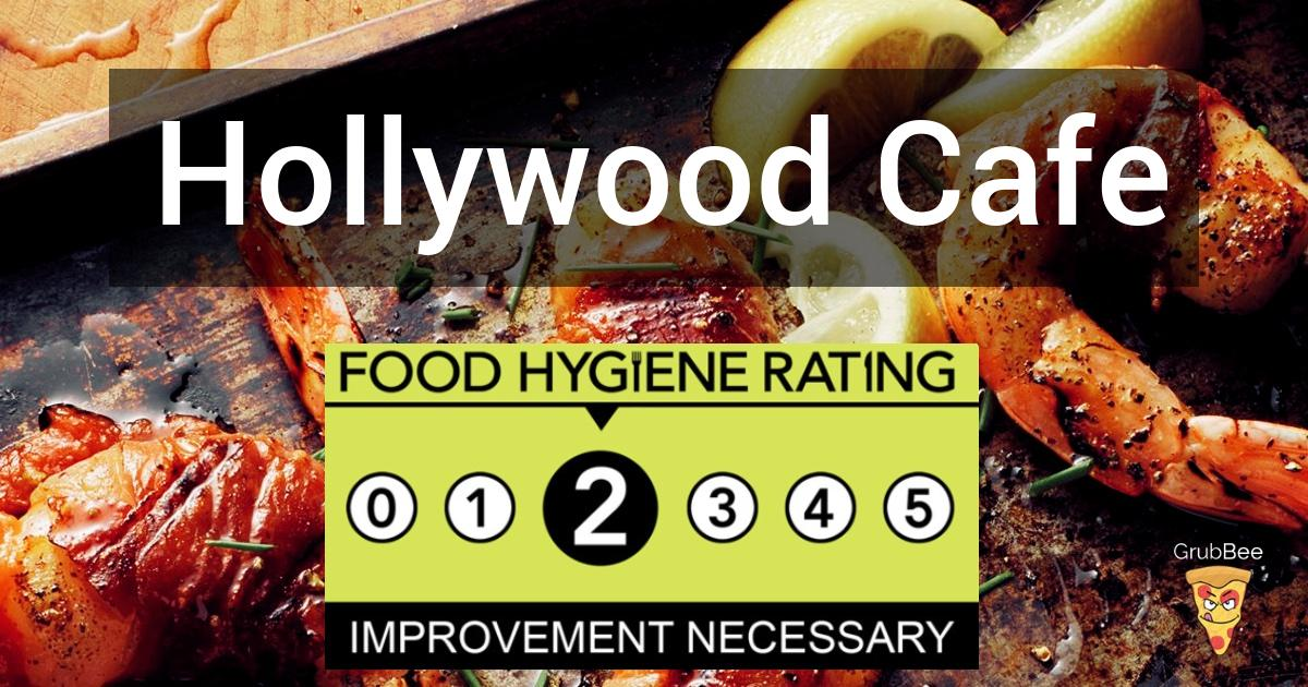 Hollywood Cafe In Bromley Food Hygiene Rating
