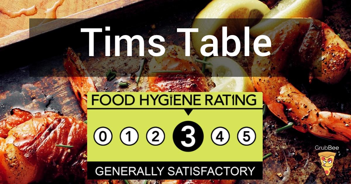 Tims Table In Hertsmere Food Hygiene Rating