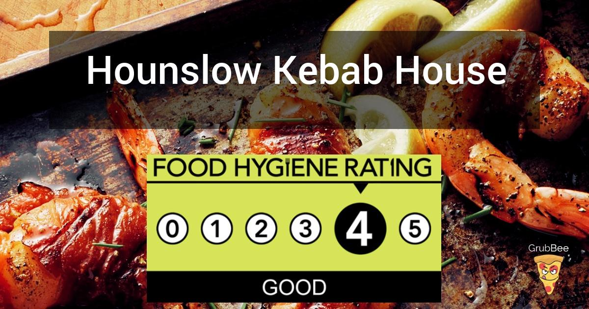 Hounslow Kebab House In Hounslow Food Hygiene Rating