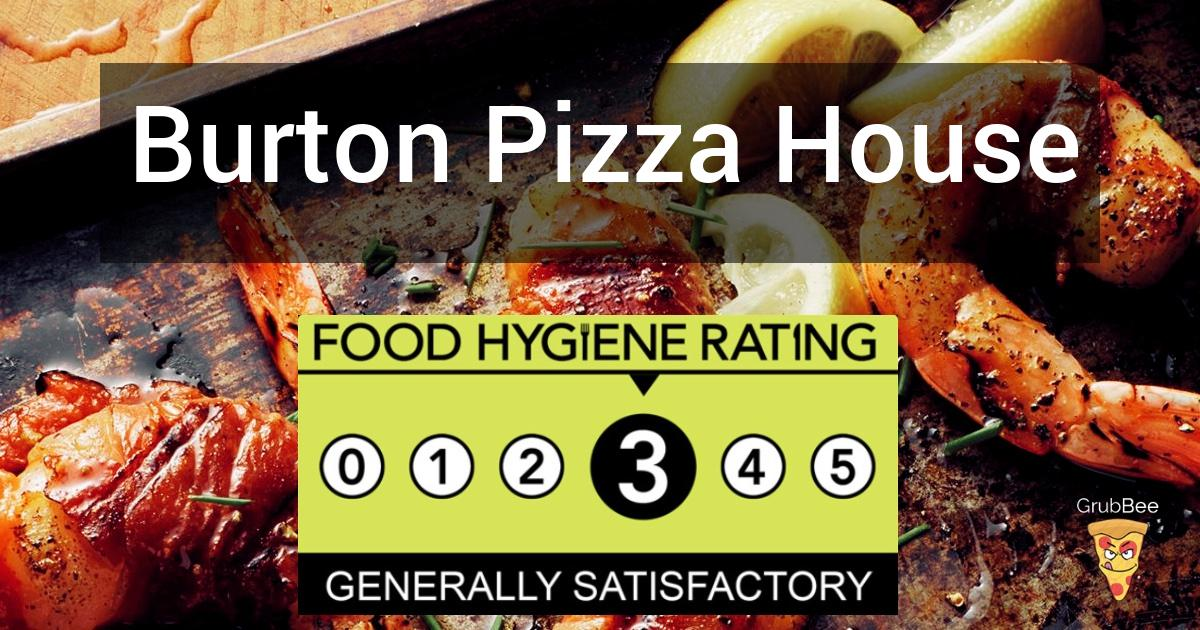 Burton Pizza House In Lincoln City Food Hygiene Rating