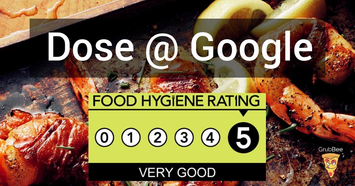 Dose @ Google Campus in Islington - Food Hygiene Rating