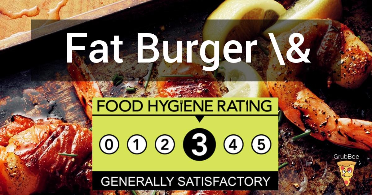 Fat Burger Desserts In Southend On Sea Food Hygiene Rating